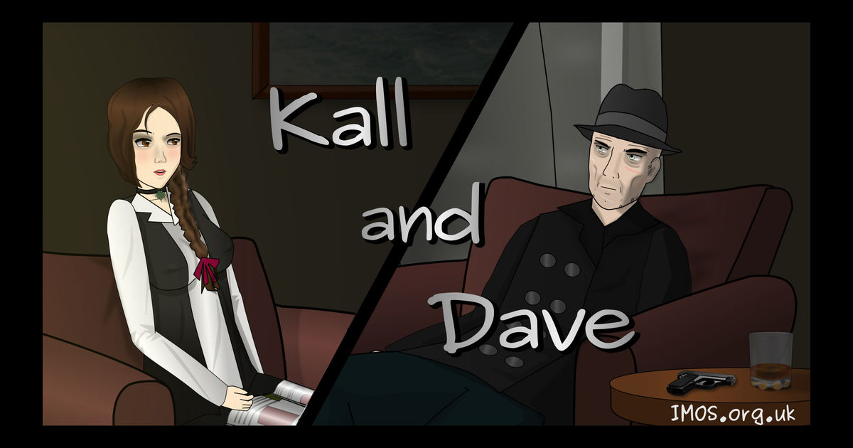 Kall and Dave